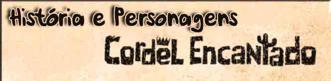 Atores e Personagens da Novela Cordel Encantado