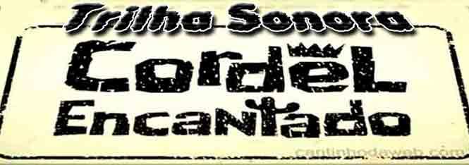 Trilha Sonora e Músicas da Novela Cordel Encantado