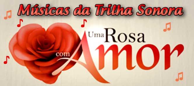 Trilha Sonora e Músicas da Novela Uma Rosa com Amor