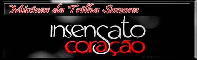 Trilha Sonora e Músicas da Novela Insensato Coração