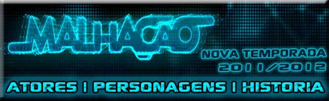 Atores e Personagens da Novela Malhação Temporada 2011/2012