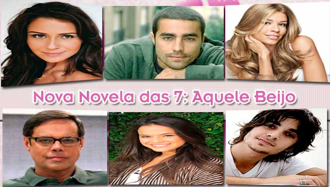 Elenco da Nova Novela das 7 da Rede Globo – Aquele Beijo