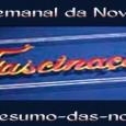 Resumo da Novela Fascinação SBT de 27 a 02/03/2012 A novela Fascinação é exibida pelo SBT de segunda a sexta-feira a partir das 15:10. Se você gosta de ficar por […]