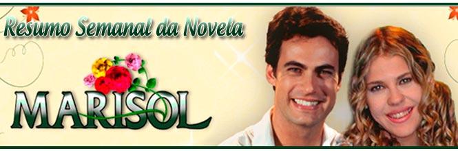 Resumo dos Próximos Capítulos da Novela Marisol de 13 de Agosto a 17 de Agosto