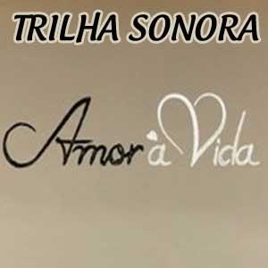 Ouça as músicas da novela Amor à Vida. Confira as músicas da trilha sonora Amor à Vida