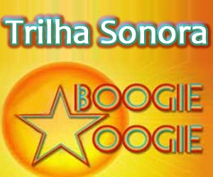 Confira e ouça as músicas da trilha sonora da novela Boogie Oogie